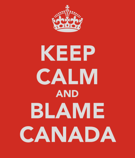 https://yadadarcyyada.com/2017/04/28/keep-calm-and-blame-canada/